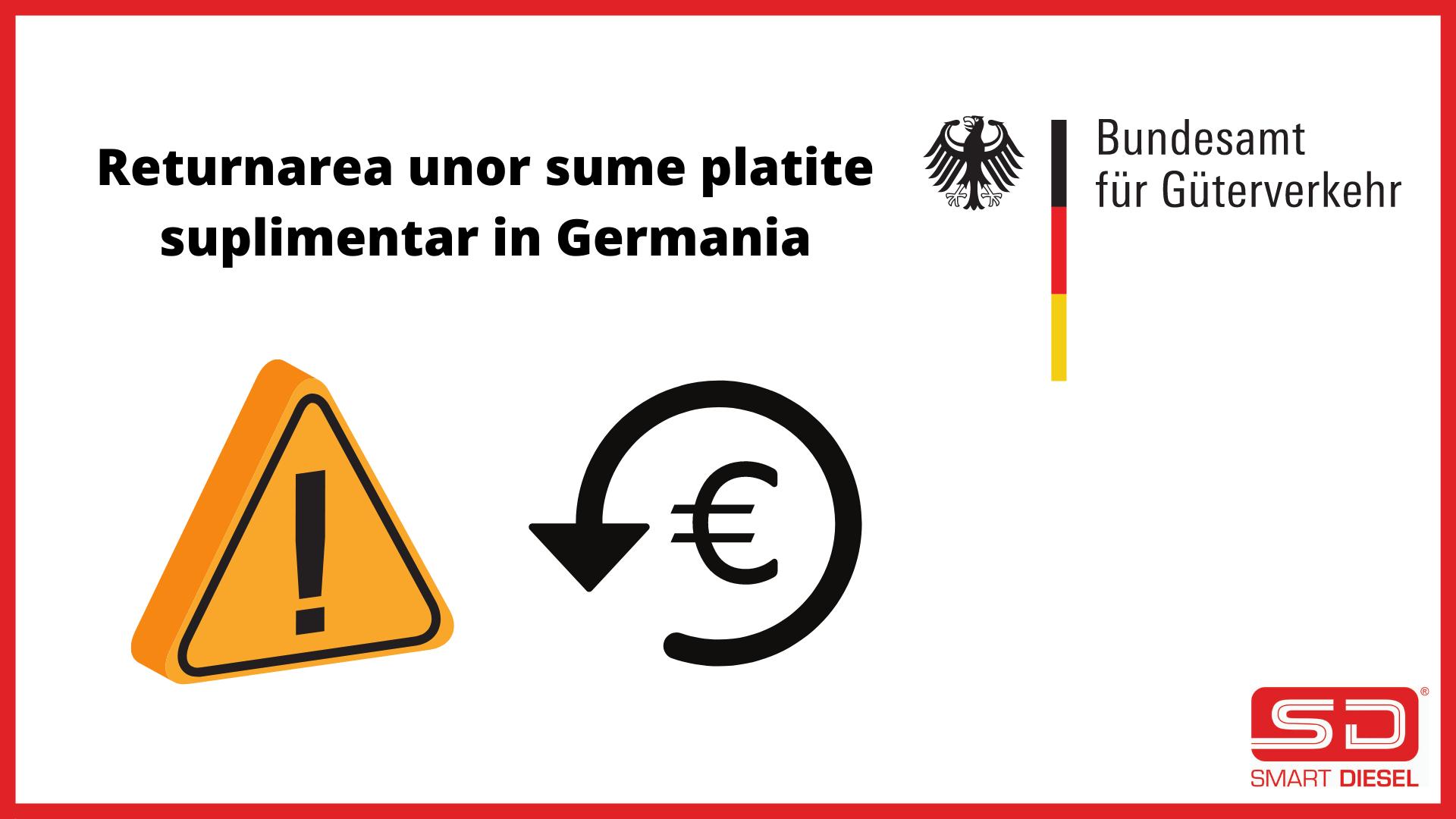 Returnarea unor sume platite suplimentar la taxa drum din Germania